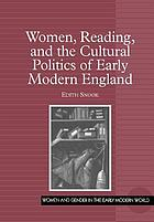 Women, reading, and the cultural politics of early modern England