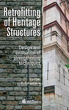 Retrofitting of Heritage Structures : Design and evaluation of strengthening techniques