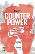 Counter power : making change happen