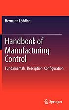 Handbook of manufacturing control : fundamentals, description, configuration