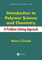 Introduction to polymer science and chemistry : a problem-solving approach