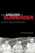 The anguish of surrender : Japanese POW's of World War II