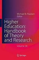 Higher education : handbook of theory and research. Volume 28
