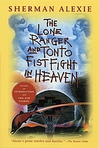 The Lone Ranger and Tonto fistfight in heaven : [includes an introduction and two new stories]