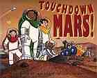 Touchdown Mars! : an ABC adventure