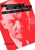The prospects for liberal nationalism in post-Leninist states