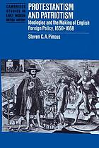 Protestantism and patriotism : ideologies and the making of English foreign policy, 1650-1668