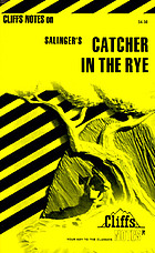 The catcher in the rye : Cliff Notes.