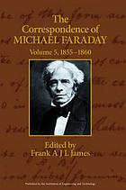 The correspondence of Michael Faraday. / Volume 5, November 1855-October 1860, letters 3033-3873