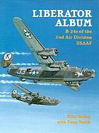 Liberator album : B-24 Liberators of the 2nd Air Division, USAAF
