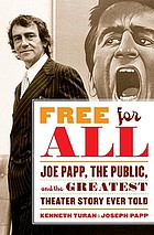 Free for all : Joe Papp, the public, and the greatest theater story ever told