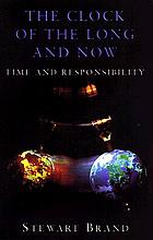 The clock of the long now : time and responsibility