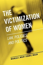The victimization of women : law, policies, and politics