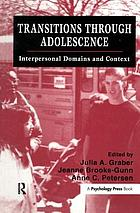 Transitions through adolescence : interpersonal domains and context