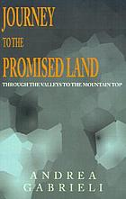 Journey to the promised land : through the valleys to the mountain top