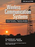 Wireless communication systems : advanced techniques for signal reception
