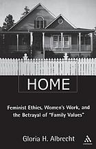 Hitting home : feminist ethics, women's work, and the betrayal of