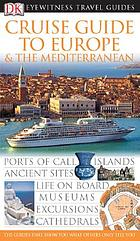 Cruise guide to Europe & the Mediterranean.