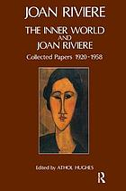 The inner world and Joan Riviere : collected papers, 1920-1958