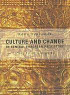 Culture and change in central European prehistory : 6th to 1st millennium BC