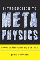 Introduction to metaphysics : from Parmenides to Levinas