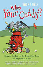 Who's your caddy? : my misadventures carrying the bag