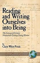 Reading and writing ourselves into being : the literacy of certain nineteenth-century young women