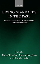 Living Standards in the Past : New Perspectives on Well-Being in Asia and Europe.