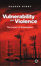 Vulnerability and violence : the impact of globalisation