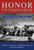 Honor untarnished : a West Point graduate's memoir of World War II