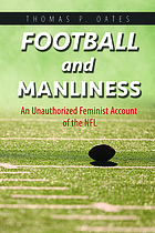 Football and manliness : an unauthorized feminist account of the NFL