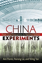 China experiments : from local innovations to national reform
