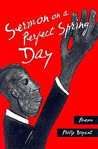 Sermon on a perfect spring day : poems