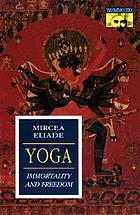 Yoga: immortality and freedom