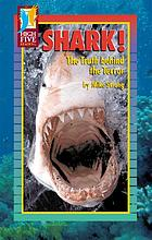 Shark! : the truth behind the terror