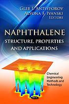 Naphthalene : structure, properties, and applications