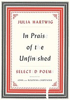 In praise of the unfinished : selected poems