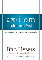 Ax-i-om (ak-see-uhm) : powerful leadership proverbs
