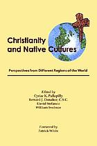 Christianity and native cultures : perspectives from different regions of the world