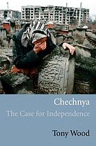 Chechnya : the case for independence