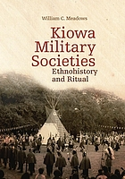 Kiowa military societies : ethnohistory and ritual