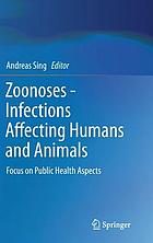 Zoonoses--infections affecting humans and animals : focus on public health aspects