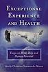 Exceptional experience and health : essays on... by  Christine Simmonds-Moore