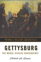 Gettysburg : the Meade-Sickles controversy