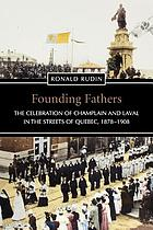 Founding fathers : the celebration of Champlain and Laval in the streets of Quebec, 1878-1908