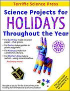 Science projects for holidays throughout the year : complete lessons for the elementary grades