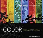 Color : messages and meanings : a Pantone color resource