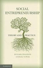 Social entrepreneurship : theory and practice