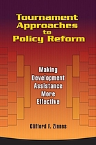 Tournament approaches to policy reform : making development assistance more effective