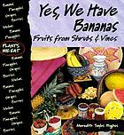 Yes, we have bananas : fruits from shrubs & vines